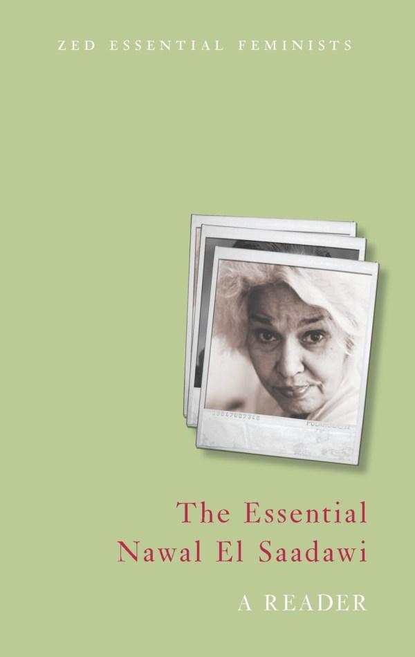 Essential Nawal El Saadawi: A Reader (Zed Essential Feminists)