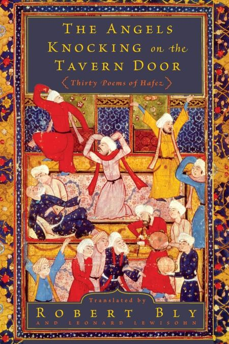 Angels Knocking on the Tavern Door: Thirty Poems of Hafez