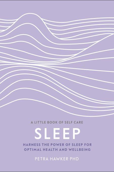 Sleep : Harness the Power of Sleep for Optimal Health and Wellbeing