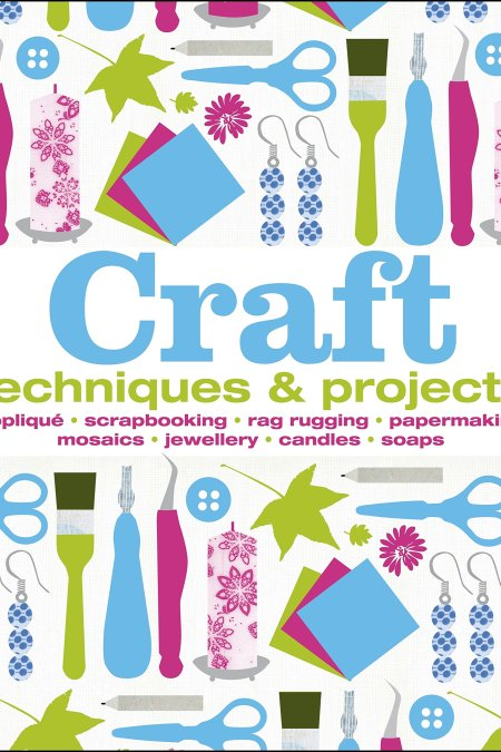 Craft: Techniques & Projects