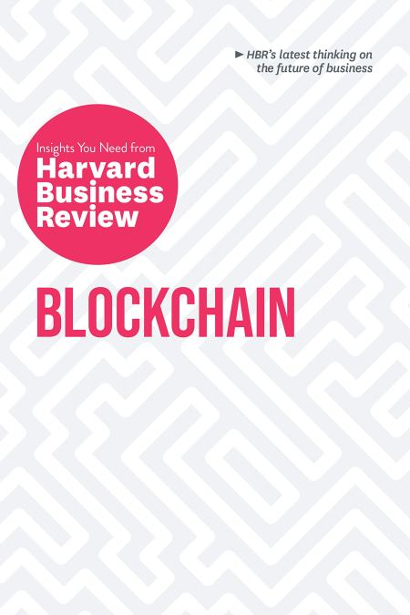Blockchain The Insights You Need from Harvard Business Review (HBR Insights Series)