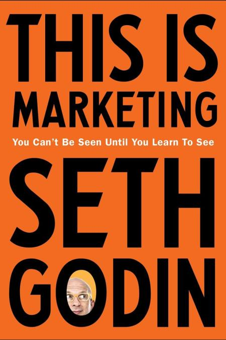 This is Marketing : You Can't Be Seen Until You Learn To See