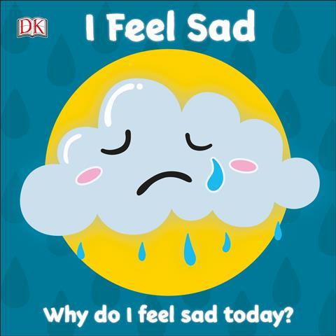 I Feel Sad First Emotions