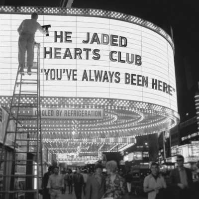 The Jaded Hearts Club - You've Always Been Here | DIY