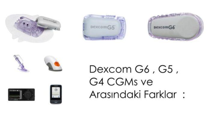 Dexcom G6 , G5 , G4 CGM's ve Arasındaki Farklar :