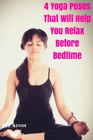 4 Yoga Poses That Will Help You Relax Before Bedtime Today