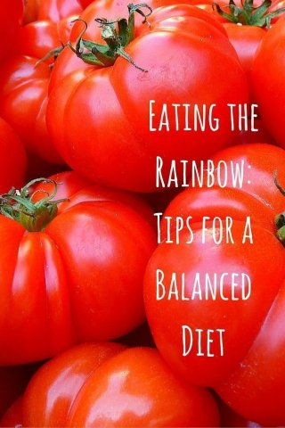 Eating the Rainbow Tips for a Balanced Diet