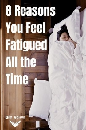 8 Reasons You Feel Fatigued All the Time