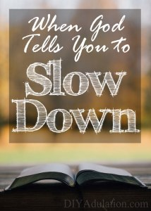 When God Tells You to Slow Down