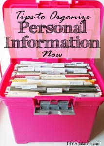 It is so important to organize personal information now. You will always know exactly where the information you need is located when you follow these steps.