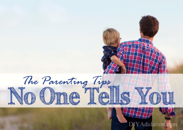 You'll be the smartest parent on the block with these parenting tips no one tells you. You'll be less stressed, too, because parenting is stressful enough.