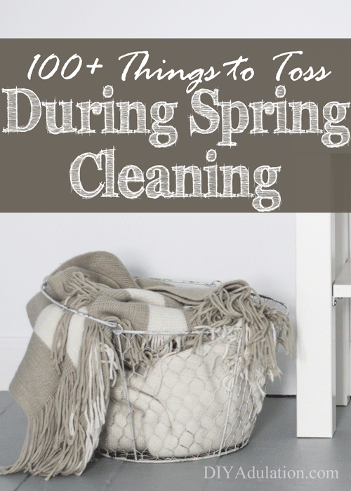 100+ Things to Toss During Spring Cleaning