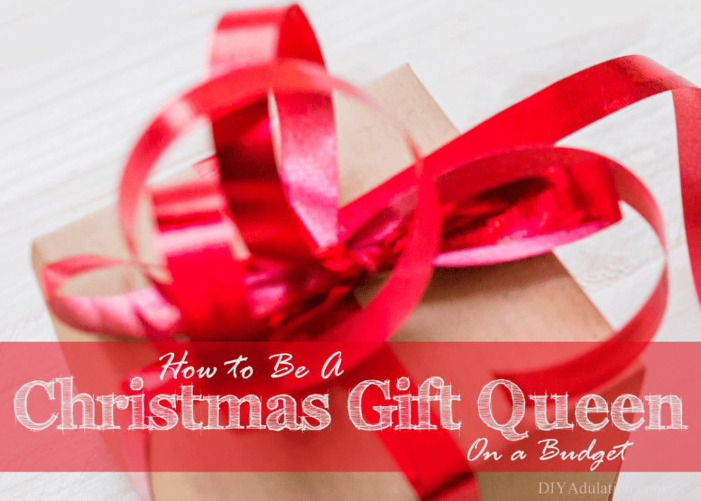 Be a Christmas Gift Queen on a Budget | DIY Adulation