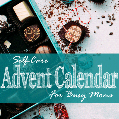 Self-Care Advent Calendar for Busy Moms