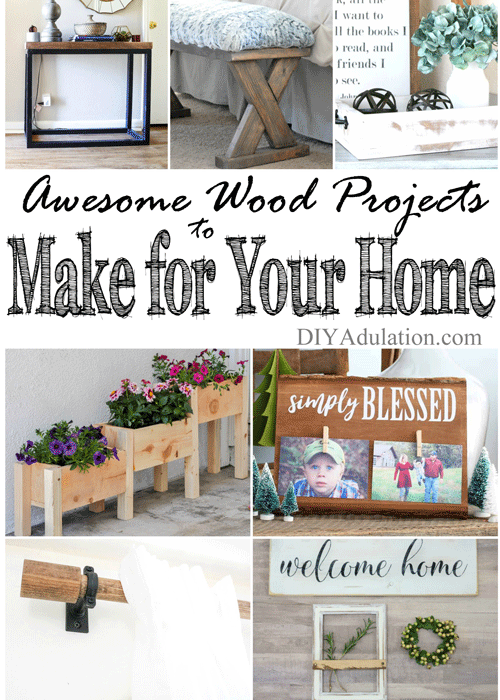 Awesome Wood Projects to Make for Your Home + MM 191