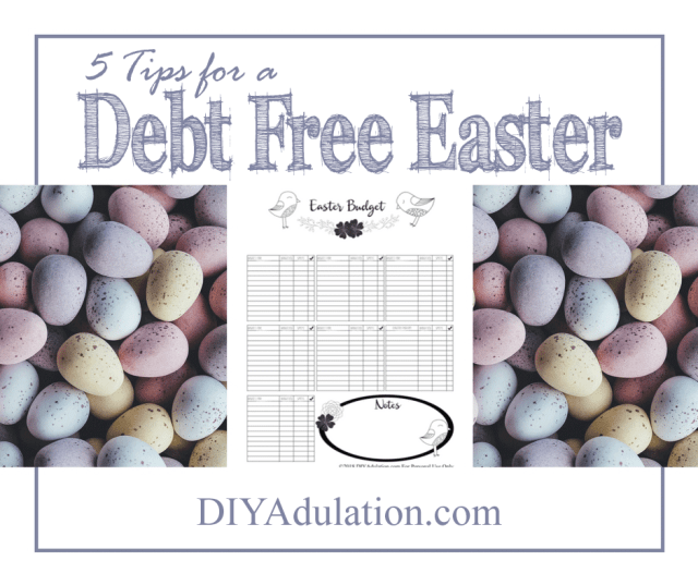 Collage of Pastel Eggs and printable Easter Budget with text overlay: 5 Tips for a Debt Free Easter