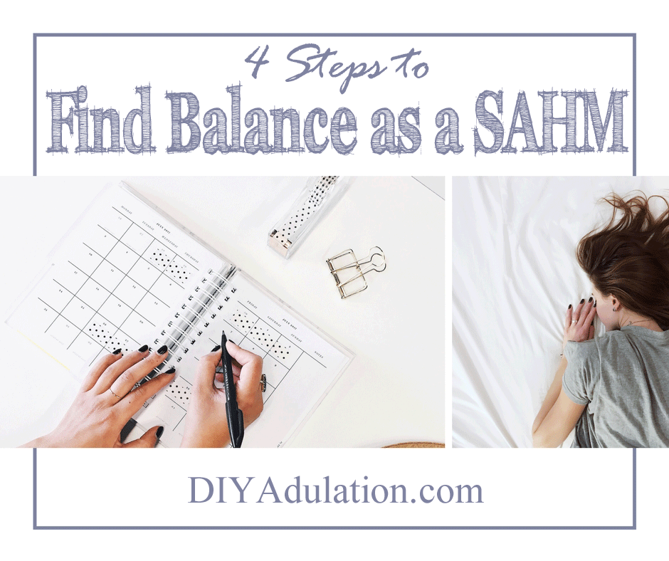 Collage of sleeping woman and planner laid out with text overlay: 4 Steps to Find Balance as a SAHM