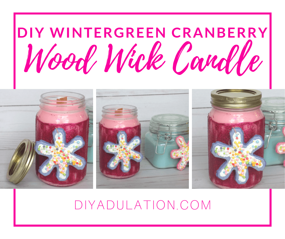 Glittery Jar Candle with text overlay - DIY Wintergreen Cranberry Wood Wick Candle