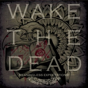 Wake The Dead Meaningless Expectations