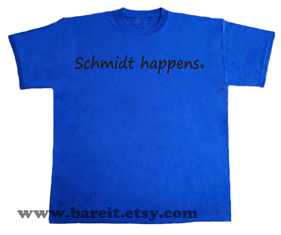 Schmidt Happens Inspired by New Girl Funny Humor Geek Tshirt Size SML XL Color Blue by bareit