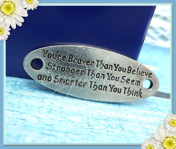 3 You're Braver Than you Believe, Stronger Than you Seem and Smarter than you Think Stamped Silver Connectors 34mm by sugabeads