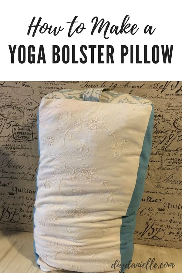 How to sew a yoga bolster pillow for your yoga practice.