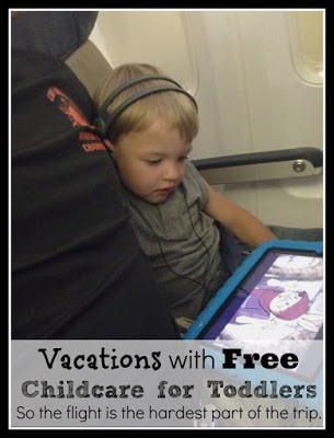 Vacations with free childcare for toddlers.