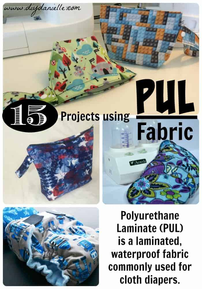 What is PUL fabric and 15 Sewing project ideas that use polyurethane fabric (PUL), a laminated and waterproof fabric commonly used for cloth diapers.
