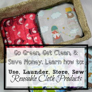 """The Complete Guide to Using, Laundering, and Sewing Reusable Cloth"""" by Danielle Pientka"""