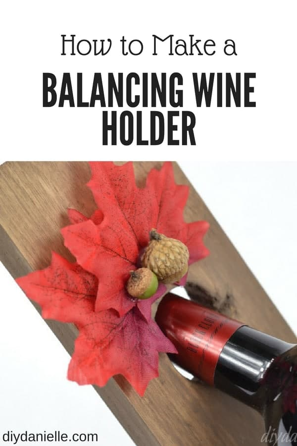 DIY Balancing Wine Holder