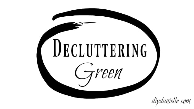 Green ways to declutter your house.