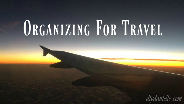 Organization Tips for Travel
