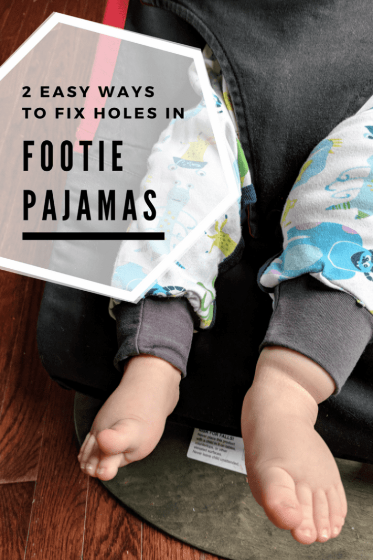 Sew or no sew ways to fix the holes in footie pajamas, including how to add a cuff.