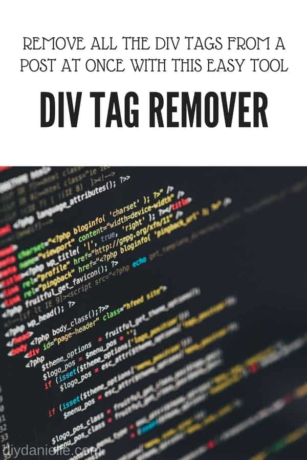 Easy tool to remove DIV code from a blog post.