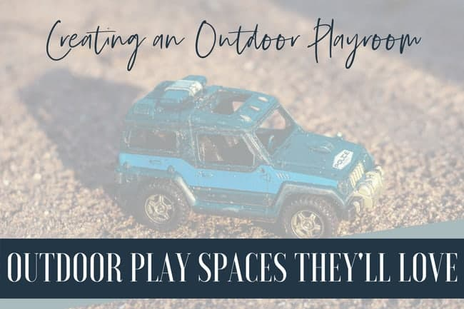 Creating an outdoor playroom. Outdoor play spaces they'll love. Toy car in sand.