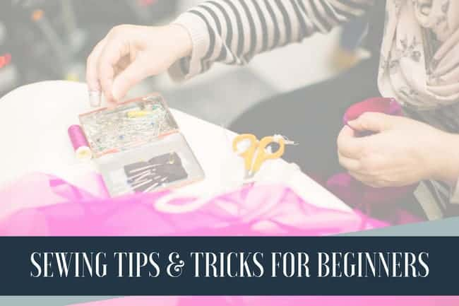 Sewing tips and tricks for beginner sewists.