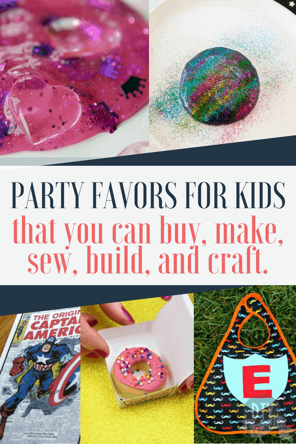 The BEST kids birthday party favors that you can buy, make, sew, or build.