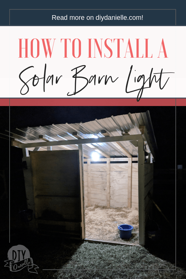 How to install a solar light for your barn. Perfect if you have goats or chickens and don't want to risk running electricity.