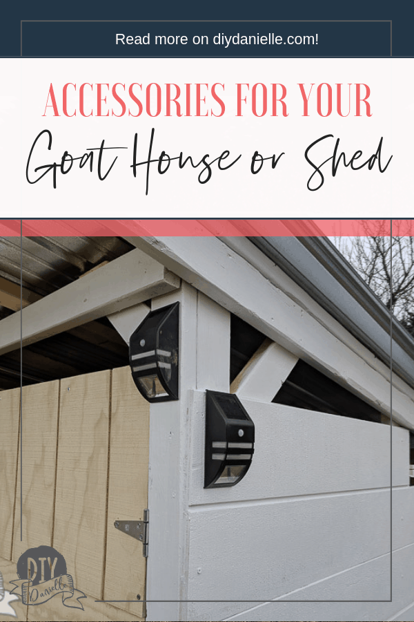 Accessories for your goat barn or shed that can be made or bought affordably to make goat care easier and more convenient.