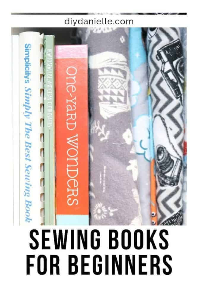 Sewing Books for Beginners- Just getting started learning to sew? Here's some books that will help you along the way!