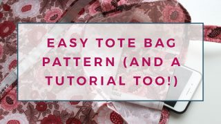 Free Easy Tote Bag Pattern (And Sewing Tutorial!)