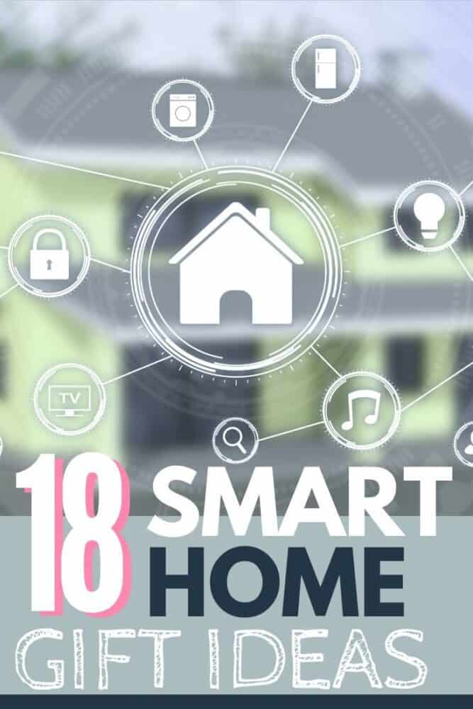 Smart Home gift ideas for the person who loves new tech that will make their life easier! My top 18 choices for smart home devices.