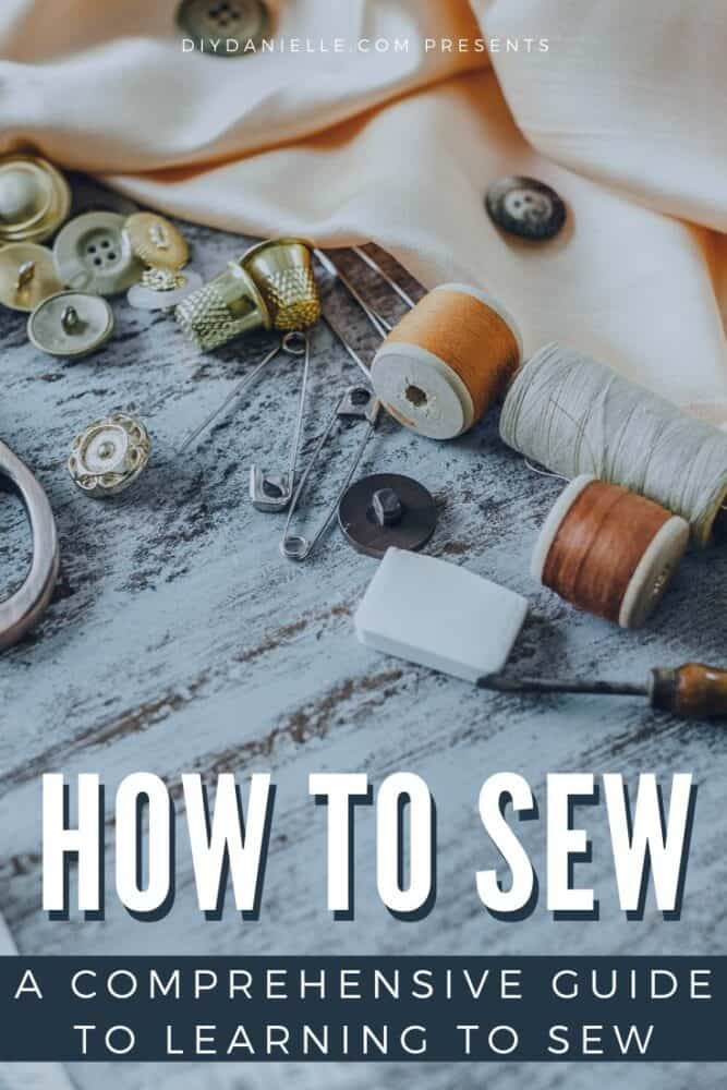 Learn how to sew. A comprehensive guide to learning to sew.