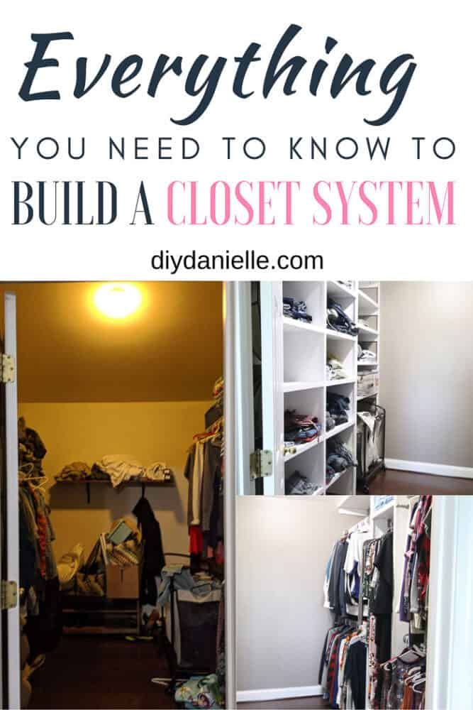 Everything you need to know to build a closet system. Photo collage: BEFORE picture of dark, messy closet. plus two finished project photos of a DIY closet system with white paint.