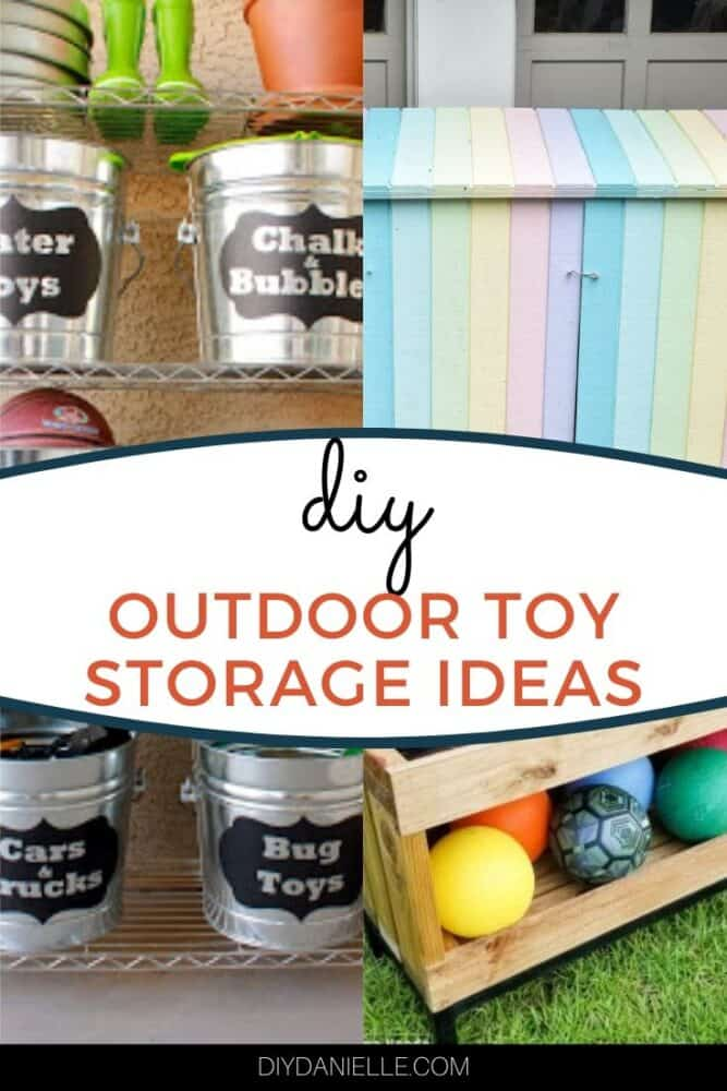 DIY outdoor toy storage ideas with three images of different toy storage ideas.