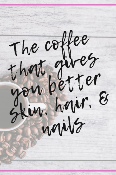 Healthy coffee for better skin, hair, and nails.