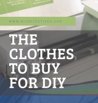 Best clothes for diy