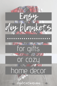 Easy DIY Blankets for Gifts or Cozy Home Decor