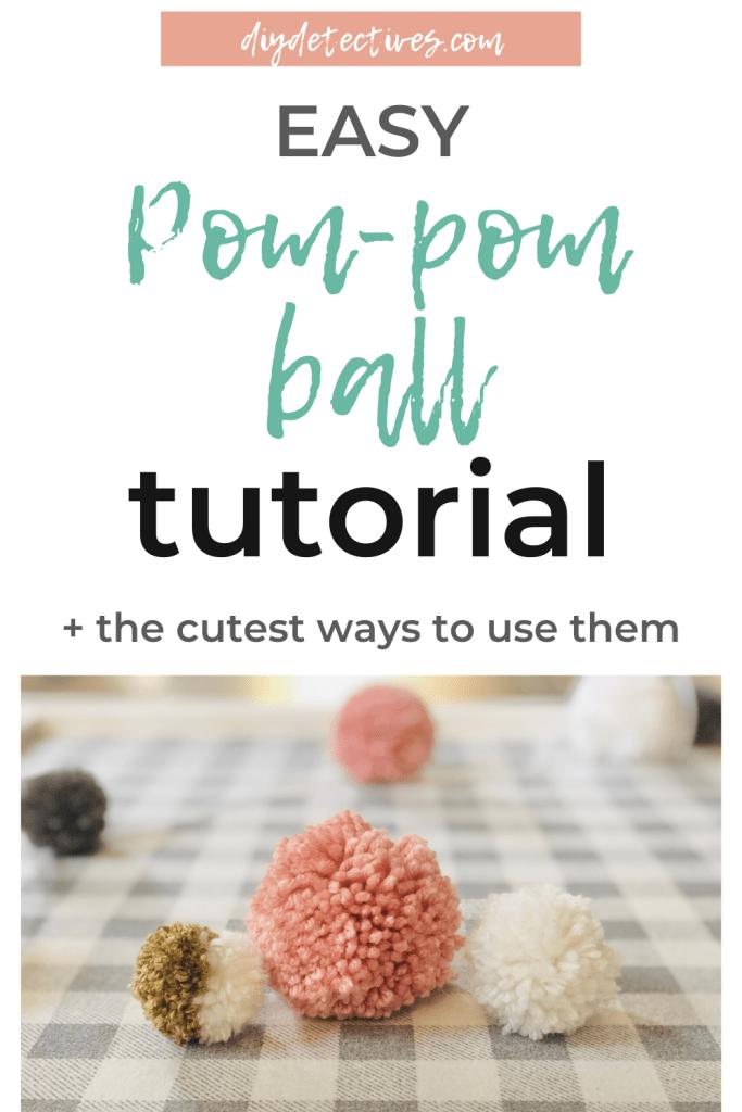 Easy Pom-Pom Ball Tutorial + Craft Ideas