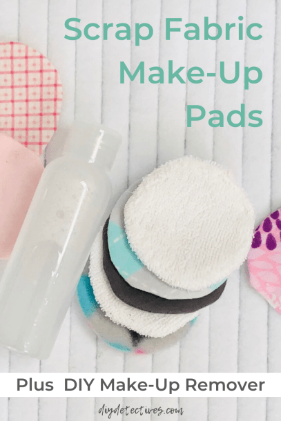 Scrap Fabric Make-Up Pads & DIY Make-Up Remover